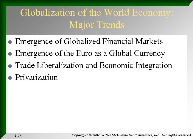 Globalization of the World Economy: Major Trends l l Emergence of Globalized Financial Markets