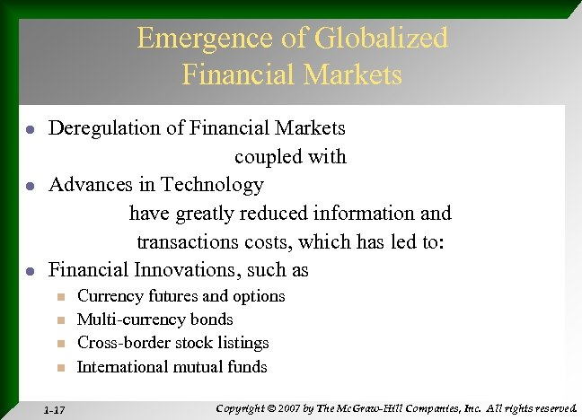 Emergence of Globalized Financial Markets l l l Deregulation of Financial Markets coupled with