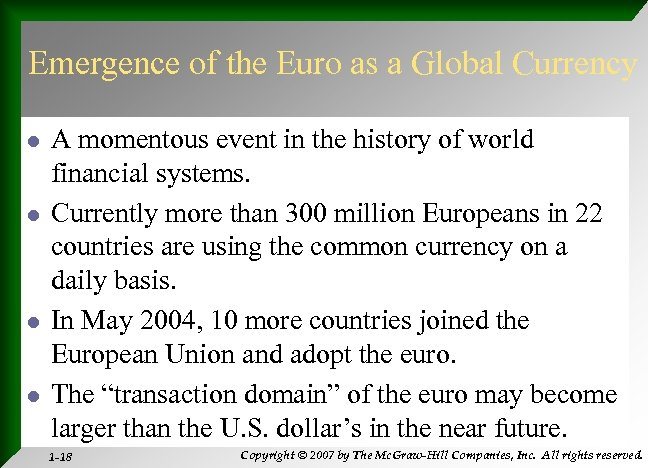 Emergence of the Euro as a Global Currency l l A momentous event in