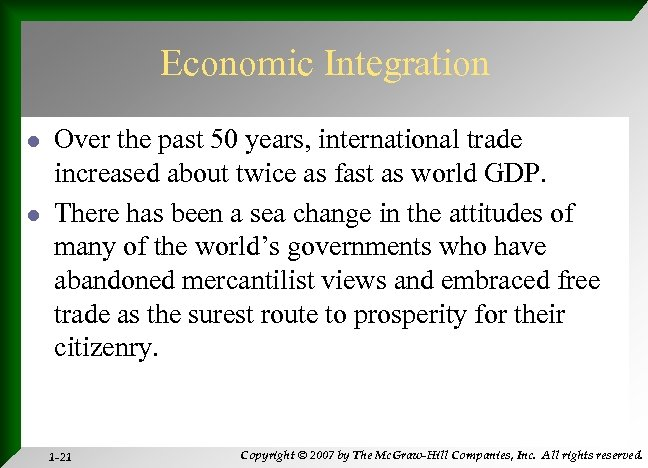 Economic Integration l l Over the past 50 years, international trade increased about twice