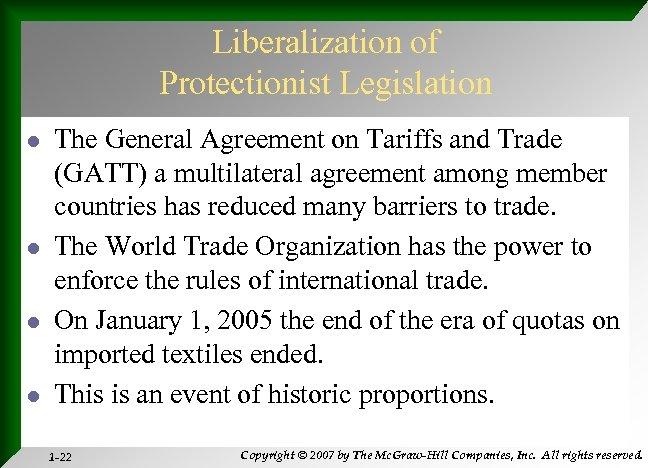 Liberalization of Protectionist Legislation l l The General Agreement on Tariffs and Trade (GATT)