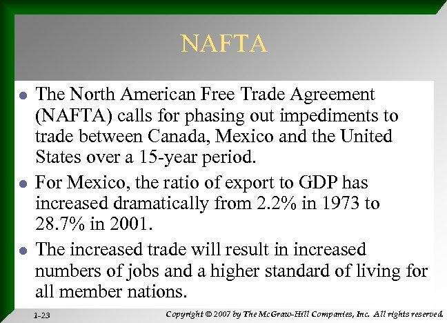 NAFTA l l l The North American Free Trade Agreement (NAFTA) calls for phasing