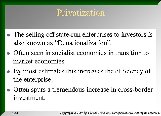 Privatization l l The selling off state-run enterprises to investors is also known as
