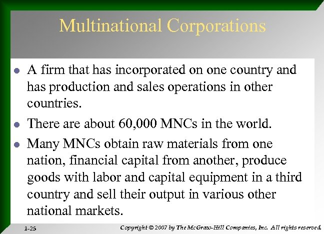 Multinational Corporations l l l A firm that has incorporated on one country and