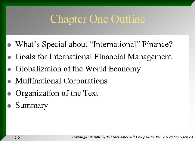 """Chapter One Outline l l l What's Special about """"International"""" Finance? Goals for International"""