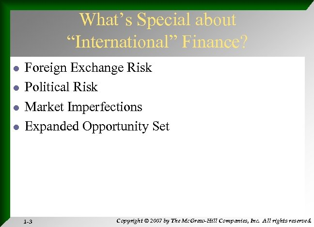 """What's Special about """"International"""" Finance? l l Foreign Exchange Risk Political Risk Market Imperfections"""
