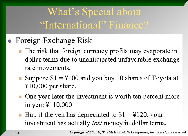 """What's Special about """"International"""" Finance? l Foreign Exchange Risk n n 1 -4 The"""