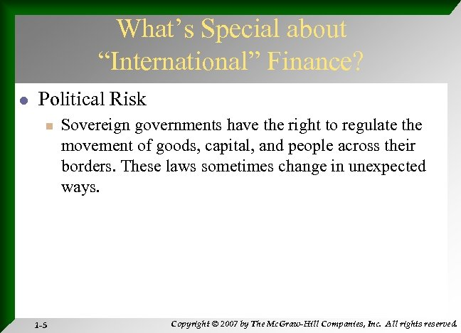"""What's Special about """"International"""" Finance? l Political Risk n 1 -5 Sovereign governments have"""