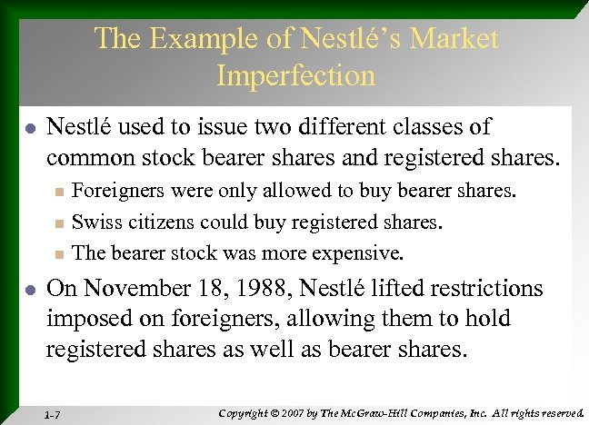 The Example of Nestlé's Market Imperfection l Nestlé used to issue two different classes