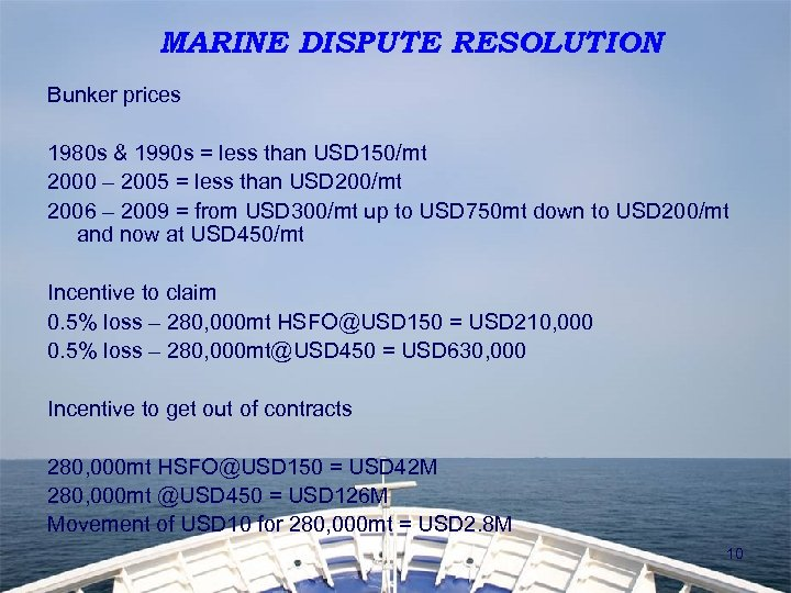 MARINE DISPUTE RESOLUTION Bunker prices 1980 s & 1990 s = less than USD