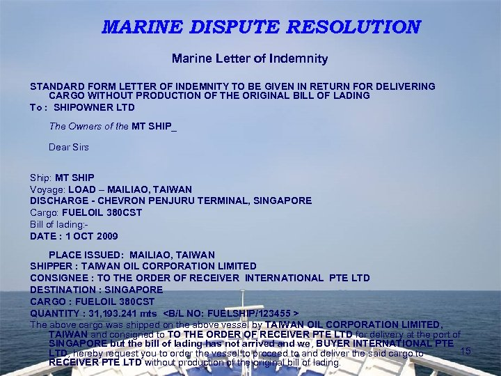 MARINE DISPUTE RESOLUTION Marine Letter of Indemnity STANDARD FORM LETTER OF INDEMNITY TO BE