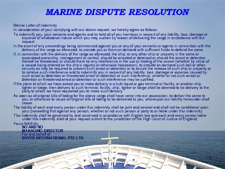 MARINE DISPUTE RESOLUTION Marine Letter of Indemnity In consideration of your complying with our