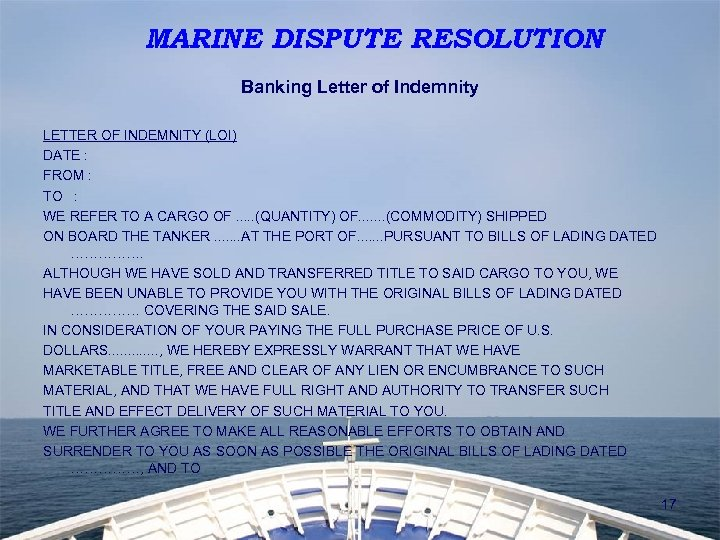 MARINE DISPUTE RESOLUTION Banking Letter of Indemnity LETTER OF INDEMNITY (LOI) DATE : FROM