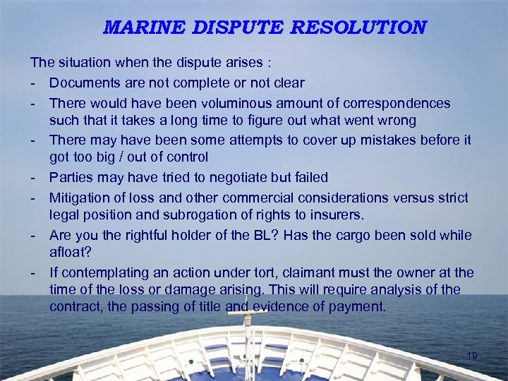 MARINE DISPUTE RESOLUTION The situation when the dispute arises : - Documents are not