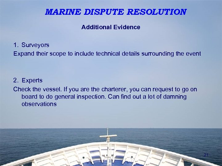 MARINE DISPUTE RESOLUTION Additional Evidence 1. Surveyors Expand their scope to include technical details