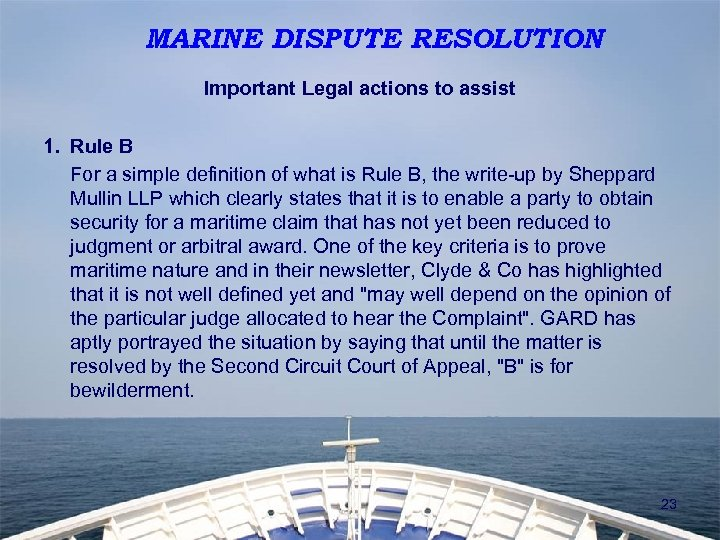 MARINE DISPUTE RESOLUTION Important Legal actions to assist 1. Rule B For a simple