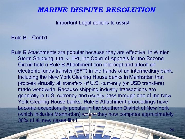 MARINE DISPUTE RESOLUTION Important Legal actions to assist Rule B – Cont'd Rule B