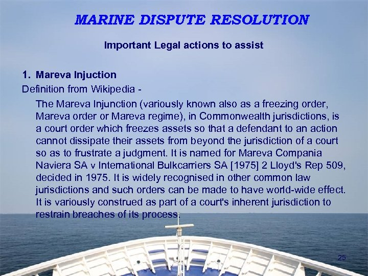 MARINE DISPUTE RESOLUTION Important Legal actions to assist 1. Mareva Injuction Definition from Wikipedia