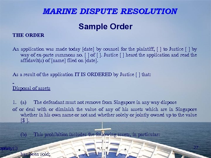 MARINE DISPUTE RESOLUTION Sample Order THE ORDER An application was made today [date] by