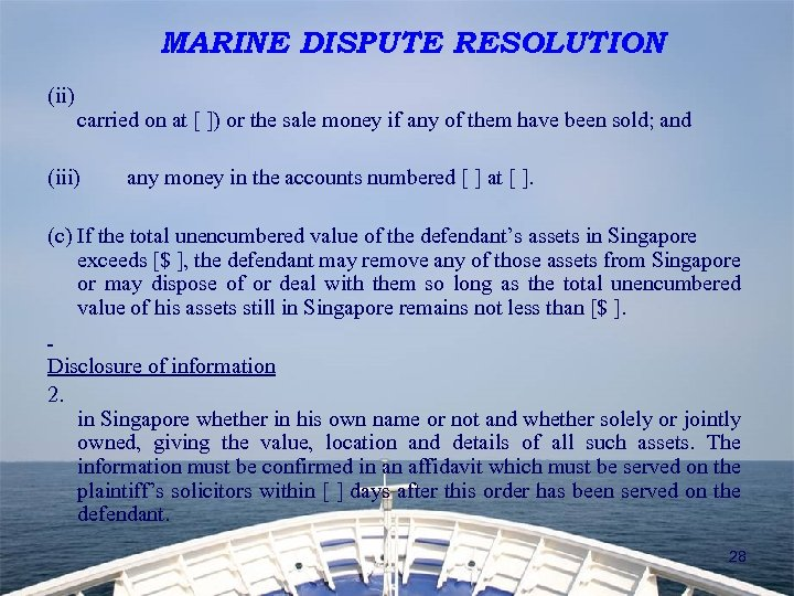 MARINE DISPUTE RESOLUTION (ii) carried on at [ ]) or the sale money if