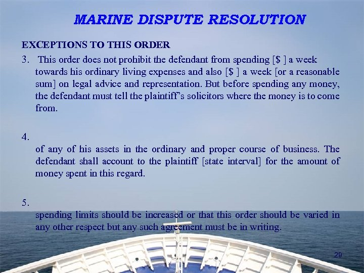 MARINE DISPUTE RESOLUTION EXCEPTIONS TO THIS ORDER 3. This order does not prohibit the