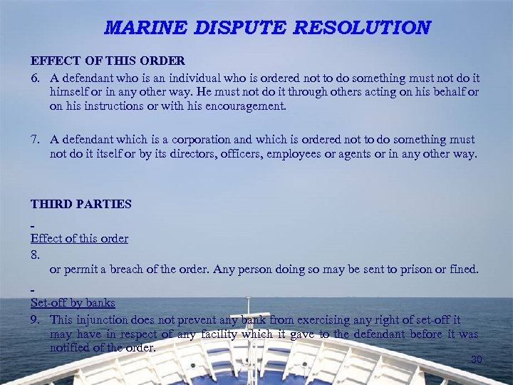 MARINE DISPUTE RESOLUTION EFFECT OF THIS ORDER 6. A defendant who is an individual