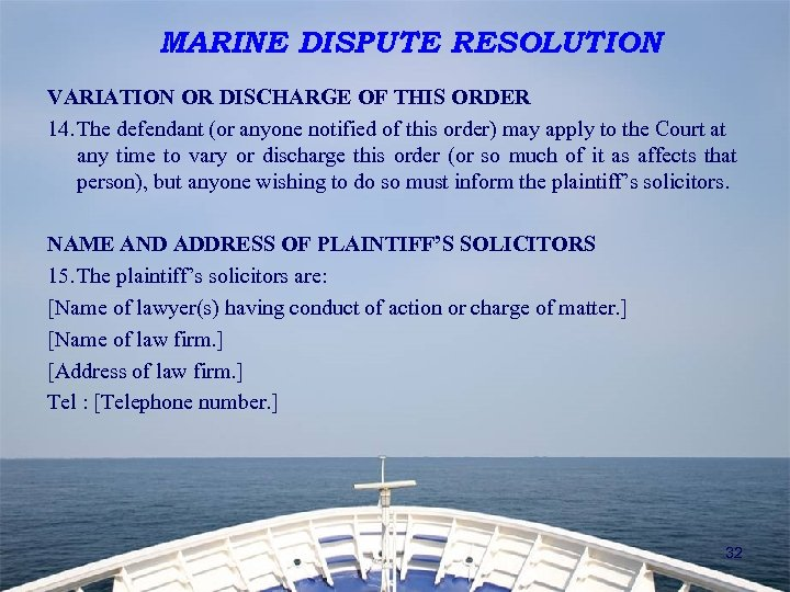 MARINE DISPUTE RESOLUTION VARIATION OR DISCHARGE OF THIS ORDER 14. The defendant (or anyone