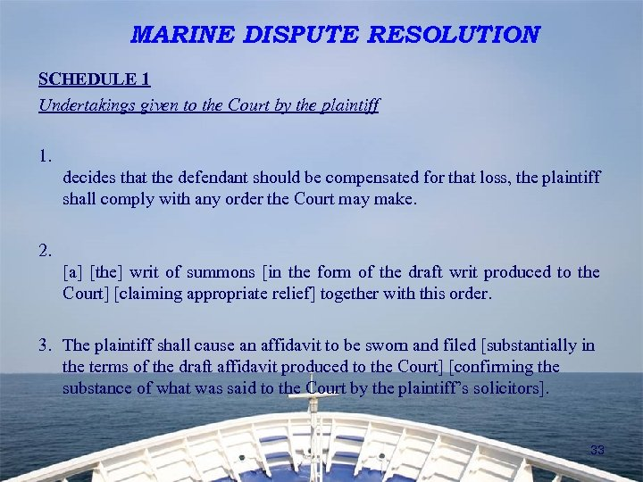 s MARINE DISPUTE RESOLUTION SCHEDULE 1 Undertakings given to the Court by the plaintiff