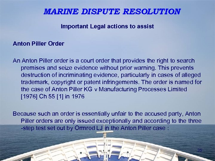 MARINE DISPUTE RESOLUTION Important Legal actions to assist Anton Piller Order An Anton Piller