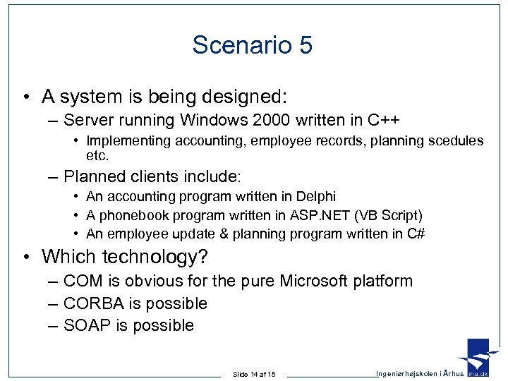 Scenario 5 • A system is being designed: – Server running Windows 2000 written