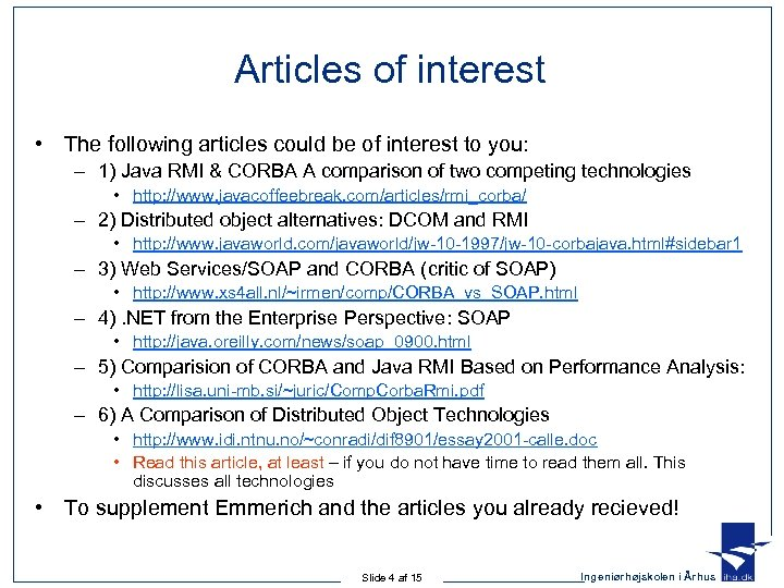 Articles of interest • The following articles could be of interest to you: –