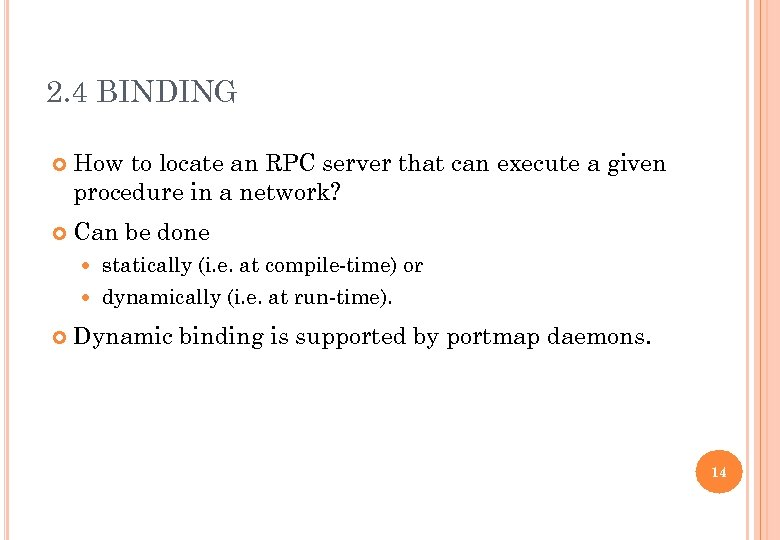2. 4 BINDING How to locate an RPC server that can execute a given