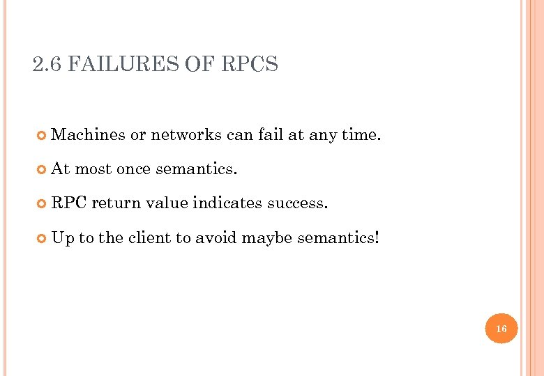 2. 6 FAILURES OF RPCS Machines or networks can fail at any time. At