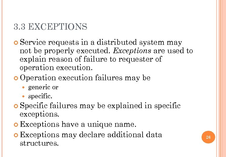 3. 3 EXCEPTIONS Service requests in a distributed system may not be properly executed.