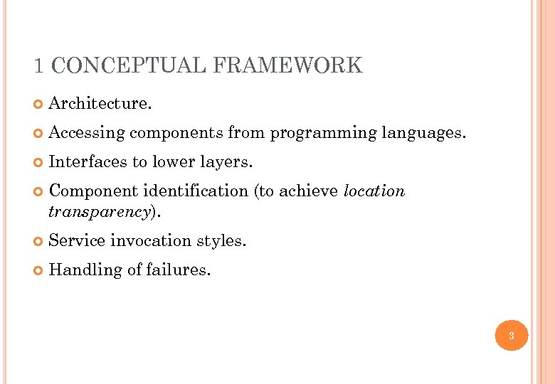 1 CONCEPTUAL FRAMEWORK Architecture. Accessing components from programming languages. Interfaces to lower layers. Component
