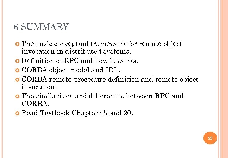 6 SUMMARY The basic conceptual framework for remote object invocation in distributed systems. Definition