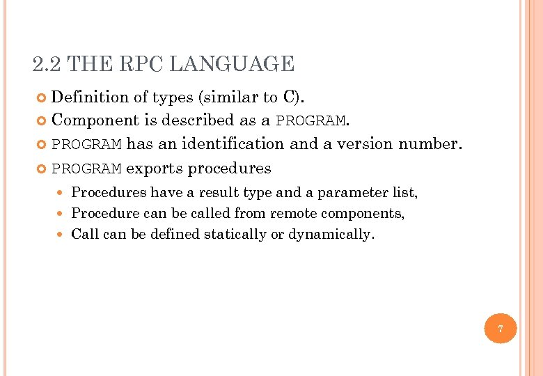 2. 2 THE RPC LANGUAGE Definition of types (similar to C). Component is described