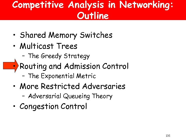 Competitive Analysis in Networking: Outline • Shared Memory Switches • Multicast Trees – The