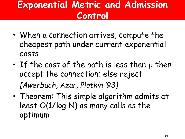 Exponential Metric and Admission Control • When a connection arrives, compute the cheapest path