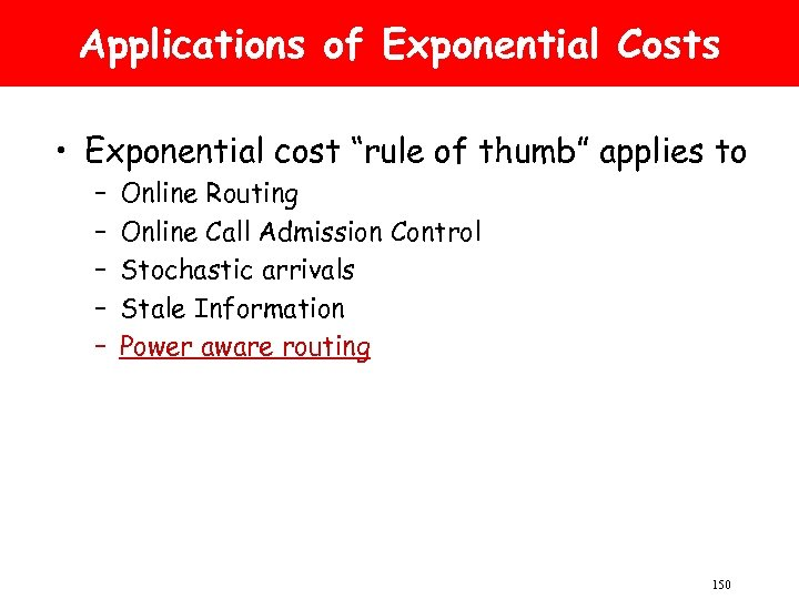 """Applications of Exponential Costs • Exponential cost """"rule of thumb"""" applies to – –"""