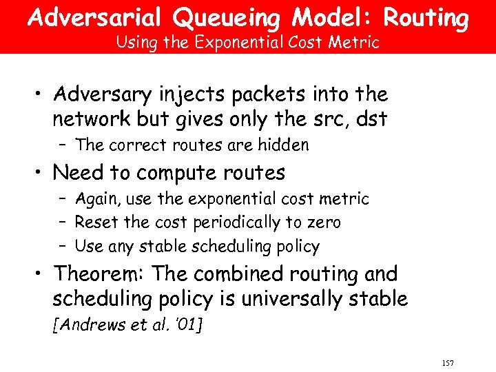 Adversarial Queueing Model: Routing Using the Exponential Cost Metric • Adversary injects packets into
