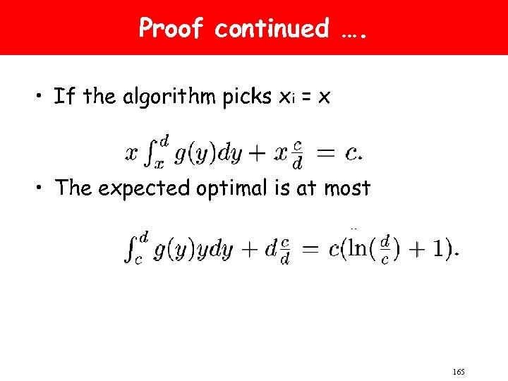 Proof continued …. • If the algorithm picks xi = x • The expected