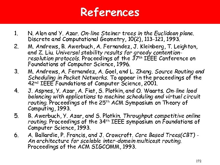 References 1. 2. 3. 4. 5. 6. N. Alon and Y. Azar. On-line Steiner