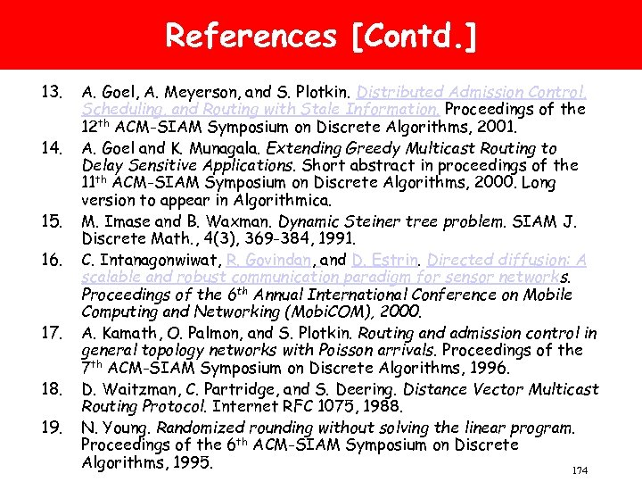 References [Contd. ] 13. 14. 15. 16. 17. 18. 19. A. Goel, A. Meyerson,