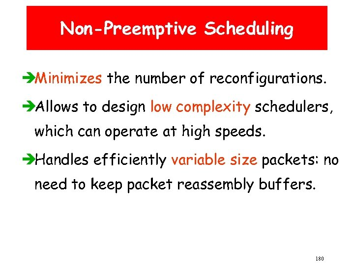 Non-Preemptive Scheduling èMinimizes the number of reconfigurations. èAllows to design low complexity schedulers, which