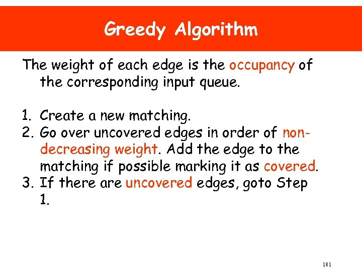 Greedy Algorithm The weight of each edge is the occupancy of the corresponding input