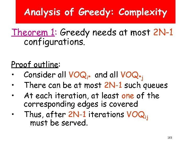 Analysis of Greedy: Complexity Theorem 1: Greedy needs at most 2 N-1 configurations. Proof