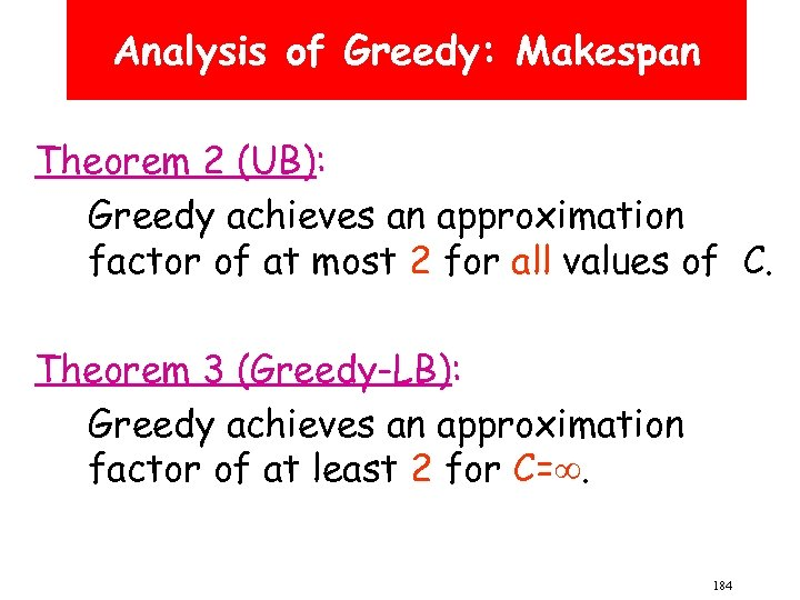 Analysis of Greedy: Makespan Theorem 2 (UB): Greedy achieves an approximation factor of at