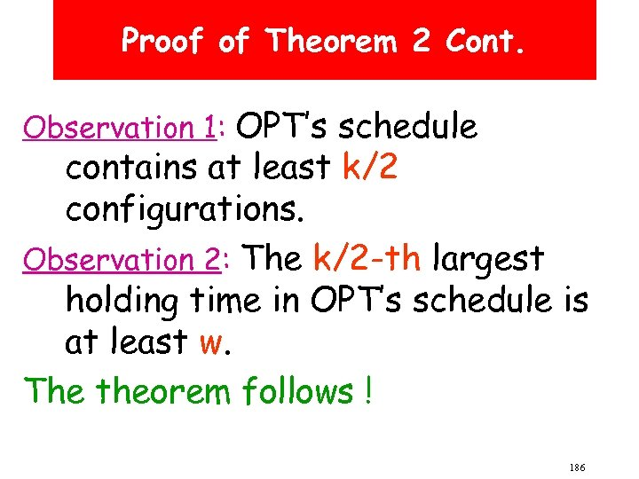 Proof of Theorem 2 Cont. Observation 1: OPT's schedule contains at least k/2 configurations.