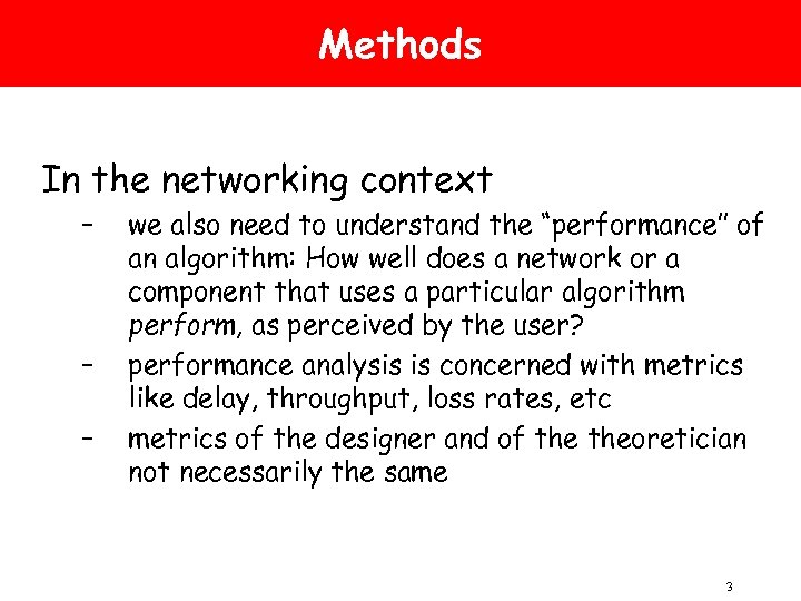 Methods In the networking context – – – we also need to understand the
